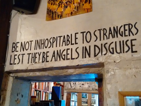 Written on the wall inside the Shakespeare & Company bookstore - Paris