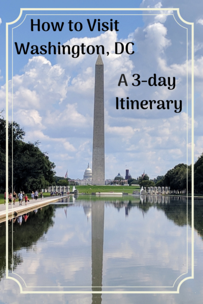 A 3 Day Itinerary For Washington Dc One Road At A Time